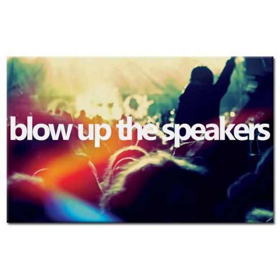 Blow up the Speakers